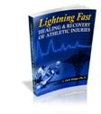 Lightening Fast Healing and Recovering of Athletic Injuries E-Book Cover