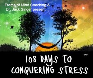 108 Days to Conquering Stress by Dr. Jack Singer