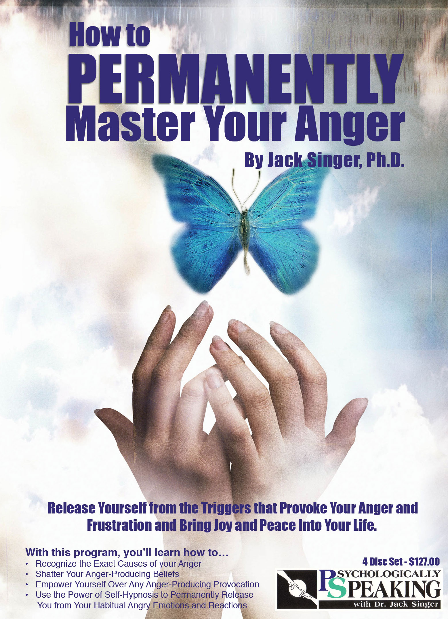 How to Permanently Master Your Anger by Jack Singer, Ph.D